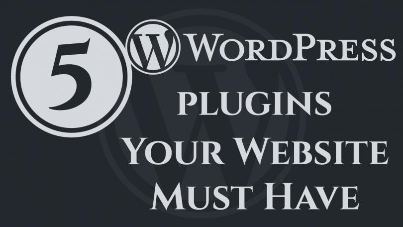 5-Wordpress-Plugins-Your-Website-Must-Have